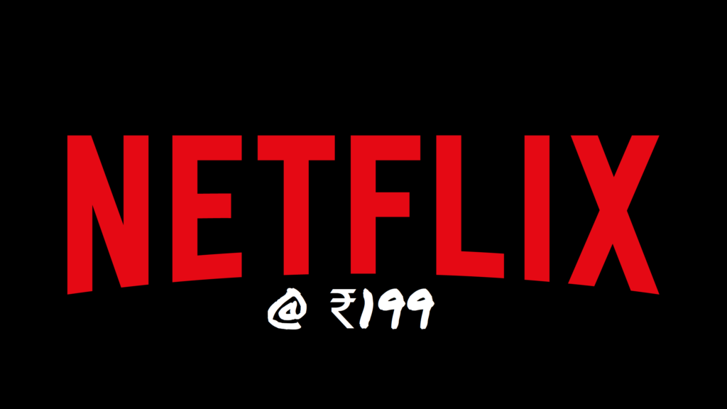 How To Get Netflix For Only ₹199?   Netflix Mobile Plan