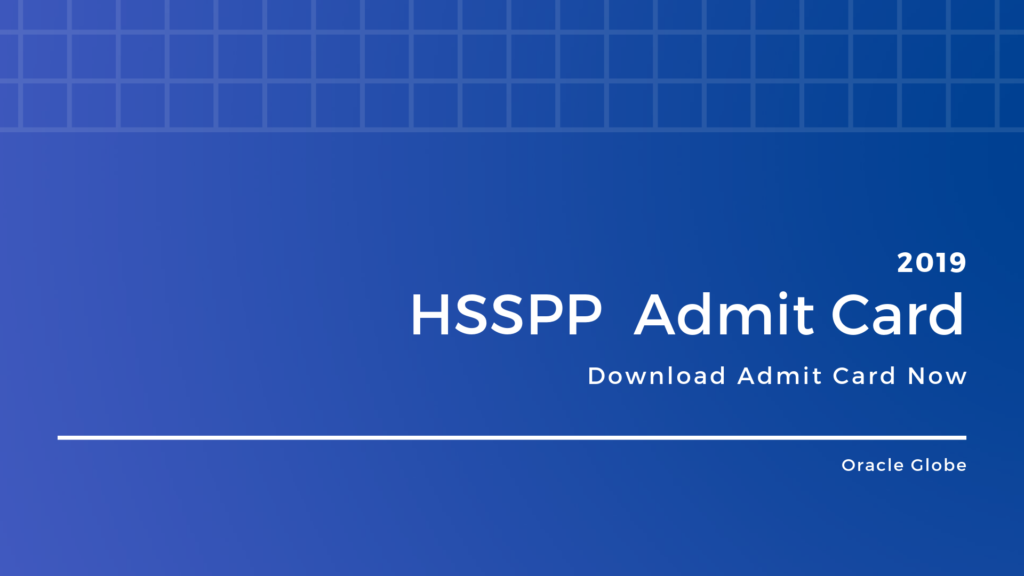 HSSPP Admit Card 2019