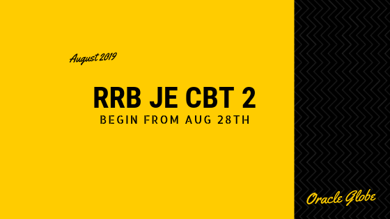 RRB JE CBT 2 Will Begin From 28th Of August