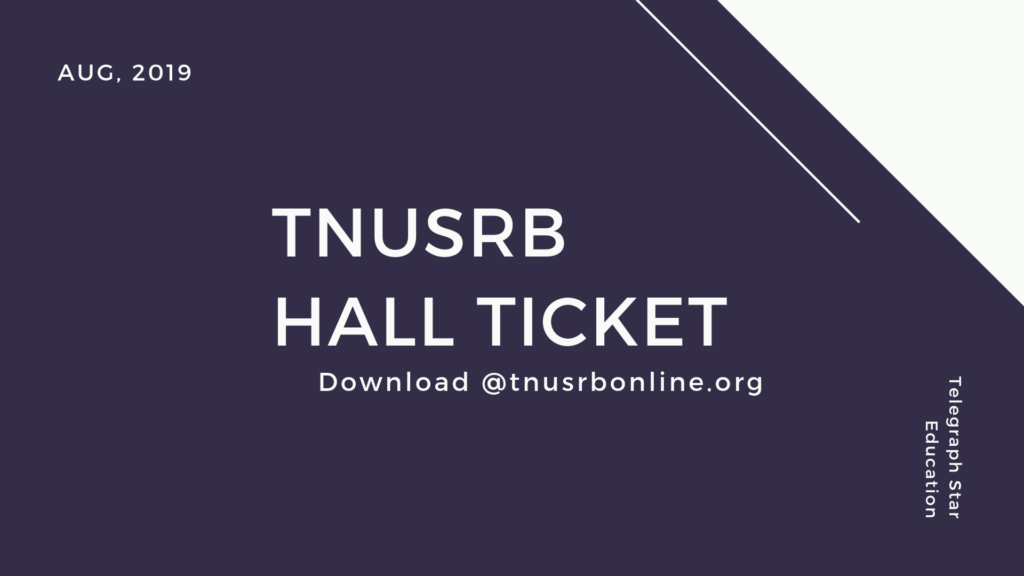 TNUSRB Hall Ticket 2019: Download Hall Ticket @tnusrbonline.org