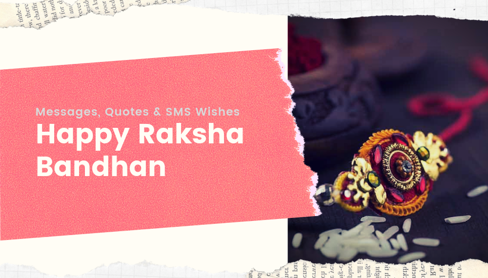 Happy Raksha Bandhan 2019 Messages, Quotes and SMS Wishes