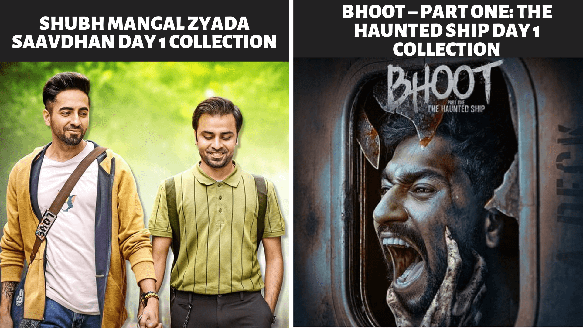 Shubh Mangal Zyada Saavdhan Day 1 Collection vs Bhoot – Part One The Haunted Ship Day 1 Collection – Box Office Collections Comparison Ayushmann Khurrana, Vicky Kaushal