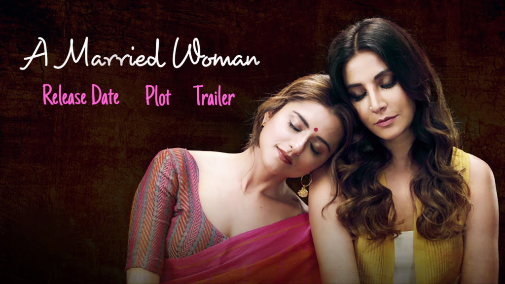 Zee5 web series A Married Women Release Date, Plot, Cast, Trailer and Everything Else