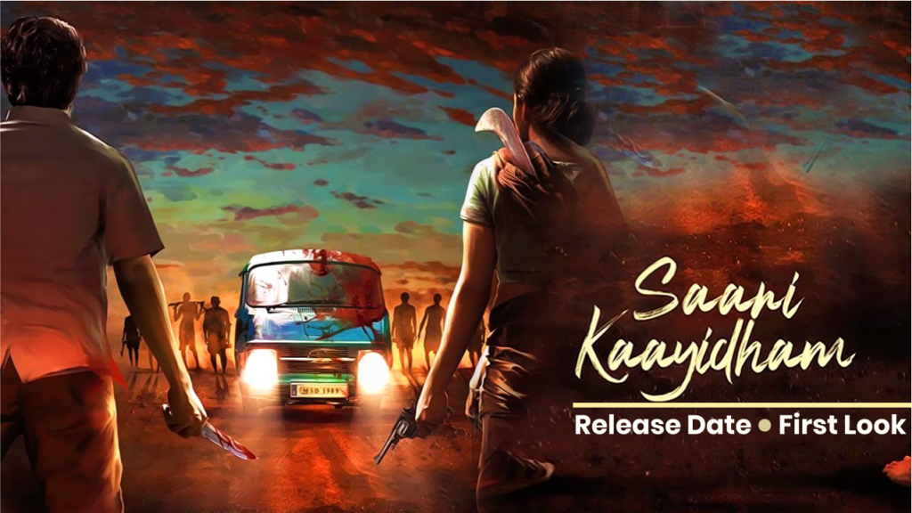 Saani Kaayidham Release Date, Cast, Plot and Everything else | 2020