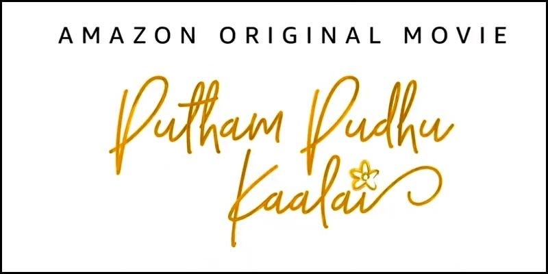 """""""Putham Pudhu Kaalai"""" Amazon Prime Original Release Date, Cast, Director and Songs 