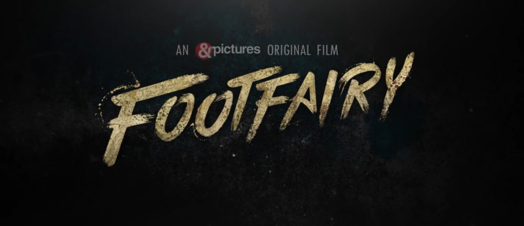 Footfairy 2020 Film: Cast, Release Date, Trailer, and Everything Else