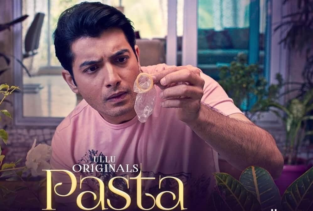 'Pasta' Ullu Web Series : Cast, Release Date, Download Watch Online Full | 2020
