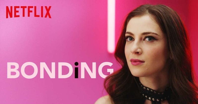 Netflix Bonding Season 2- Release Date, Cast Plot, Trailer - Everything You Need To Know
