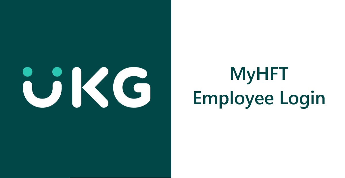 MyHFT Employee Login at www.myhft.com - UKG UltiPro Login Portal